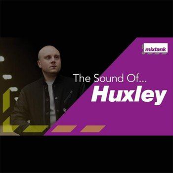 Видео уроки - Mixtank.tv The Sound Of Huxley